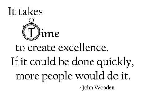 it-takes-time-to-create-excellence-if-it-could-be-done-quickly-more-people-would-do-it